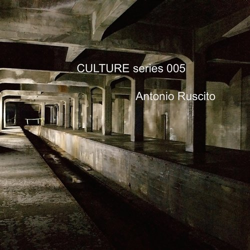 Antonio Ruscito – CULTURE Series 005 [SMR044]